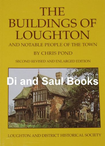 The Buildings of Loughton, and Notable People of the Town, by Chris Pond